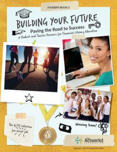 Building Your Future | The Actuarial Foundation Homeschool High School, Homeschooling, High School Subjects, Online High School, Different Careers, Home Economics, Education College, Financial Literacy, Math Resources