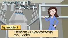 Spotlight Space: Testing a Spaceship on Earth - YouTube