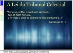 A Lei do Tribunal Celestial: https://sites.google.com/site/iasdonline/home/primeira/leitribunalcelestial