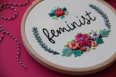 Feminist Floral Hand Embroidery Hoop Art
