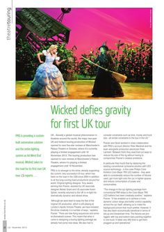 Wicked defies gravity for first UK tour  UK - Already a global music phenomenon in theatres around the world, the major two-year UK and Ireland touring production of 'Wicked' opened to rave five-star reviews at Manchester's Palace Theatre in October, where it's currently playing a limited engagement until 16 November 2013.