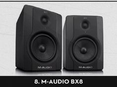 8 - M-Audio BX8 - http://www.amazon.com/gp/product/B005F3H6MC/ref=as_li_ss_tl?ie=UTF8=1789=390957=B005F3H6MC=as2=theprodchoi-20