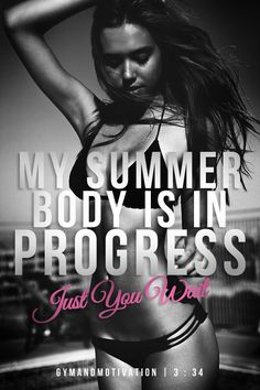 summer bodies are made in the winter!