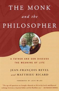 Amazon.fr - The Monk and the Philosopher: A Father and Son Discuss the Meaning of Life - Jean Francois Revel, Matthieu Ricard - Livres