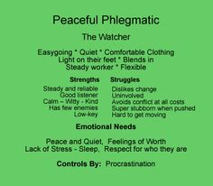 peaceful phelgmatic - this is me! Sounds like enneagram 9 and energy type 2