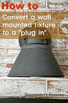 Convert a hard wire to a PLUG-IN light fixture! Clear, step-by-step tutorial with pictures.