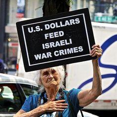 US DOLLARS FEED ISRAELI WAR CRIMES