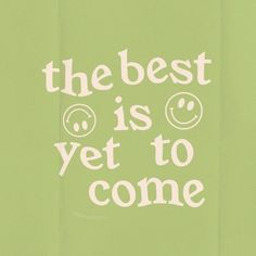 Motivacional Quotes, Words Quotes, Wise Words, Life Quotes, Sayings, The Best Is Yet To Come, Happy Words, Room Posters, Poster Wall