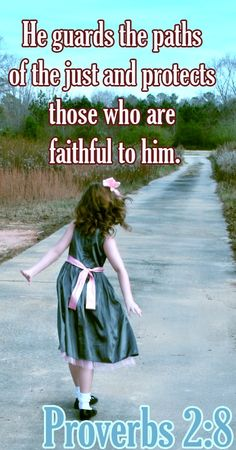 Bible Verse ♥♥♥ PROVERBS 2:8 He guards the paths of the just and protects those…