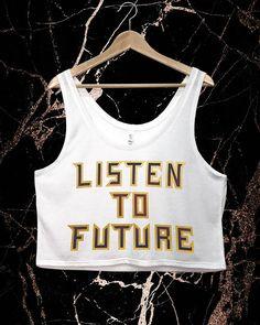 Listen to Future Crop Tank Top Cropped Shirt Womens Crop Top Trap God Custom Tank HNDRXX Dirty Sprite Broads in Atlanta Jumpman Drake Tee