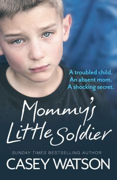 Mommy's Little Soldier by: Casey Watson is on sale May 3rd!   Mommy's Little Soldier is the true story of Leo, a young boy who is in danger of permanent exclusion from school for unauthorized absences.  Tight-lipped and secretive, Casey Watson knows that if she's going to keep Leo in school, she's going to have to get to the bottom of it herself…