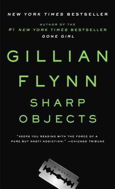 Sharp Objects by Gillian Flynn (Paperback): Booksamillion.com: Books