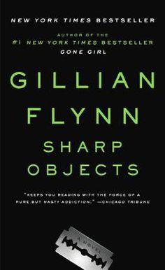 Sharp Objects by Gillian Flynn (Paperback): Booksamillion.com: Books