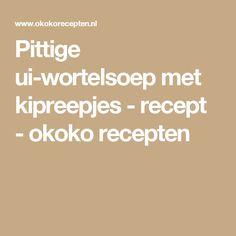 Pittige ui-wortelsoep met kipreepjes - recept - okoko recepten