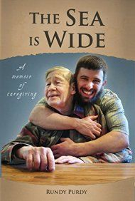 The Sea Is Wide: A Memoir Of Caregiving by Rundy Purdy ebook deal