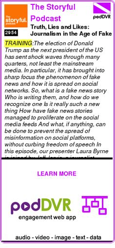 #TRAINING #PODCAST  The Storyful Podcast    Truth, Lies and Likes: Journalism in the Age of Fake News    READ:  https://podDVR.COM/?c=d1bdb01e-de0b-82df-9160-0bbee950ebd4