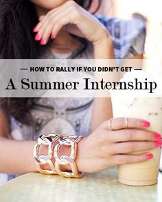 How to make the most of your summer if you did not get an internship.