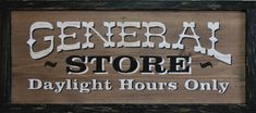 Old Western General Store | WILD WEST SIGNS N DECOR / RUSTIC WESTERN SIGNS / WESTERN WOOD SIGNS