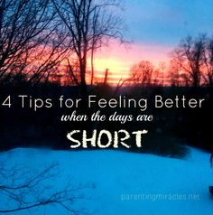 What to Do When the Shortest Day of the Year Makes You SAD-- 4 tips for feeling better when the short days and diminished light bring you down. Natural ways to fight back against Seasonal Affective Disorder (SAD.)