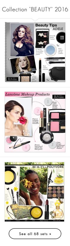 """""""Collection """"BEAUTY"""" 2016"""" by alves-nogueira ❤ liked on Polyvore featuring beauty, Givenchy, beautytips, Beauty, adele, makeup, Lancôme, Chanel, Lauren Ralph Lauren and MAC Cosmetics"""
