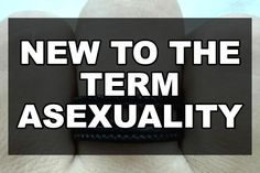 new to the term asexuality Coming Out Stories, Self Exploration, Lgbt, Knowledge, Shit Happens, Reading, Words, News, Pride
