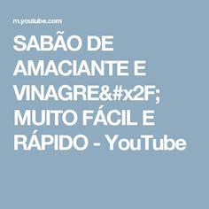SABÃO DE AMACIANTE E VINAGRE/ MUITO FÁCIL E RÁPIDO - YouTube