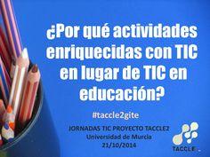 ¿Por qué actividades enriquecidas con TIC en lugar de TIC en educación? by Juanfra Álvarez Herrero via slideshare