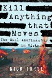 """Why Are We Still Reading About Vietnam? """"Kill Anything That Moves"""" by Nick Turse"""