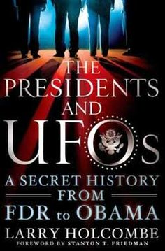 """What Do Our Presidents Know About UFOs? - Excerpt From New Book 