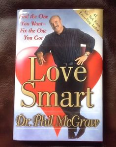 LOVE SMART Dr. Phil McGraw 2005 Find The One You Want Fix One You Got HARDCOVER