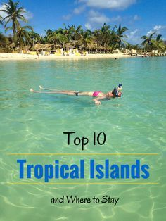 Tropical Islands! Our list of the top 10 and where to stay. Spring Break Destinations, Travel Destinations, Travel Deals, Solo Travel Tips, Travel Box, Travel Hacks, Single Travel, By Train, Travel Alone