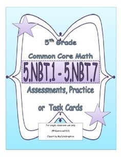 Assessments, extra practice, or task cards for 5NBT1-5NBT7, which covers place value concepts, operations, and decimals.