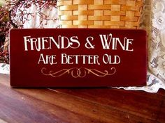 Friends and wine...