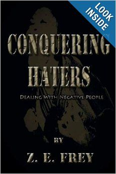 Conquering Haters, Dealing with Negative People