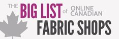 Finding fabric online in Canada can be tough. So I've curated a giant list for you! All the Canadian shops that sell quilting fabric, apparel fabric, patterns, and notions.