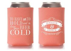 Koozies are great for the wedding day itself—and after, of course.