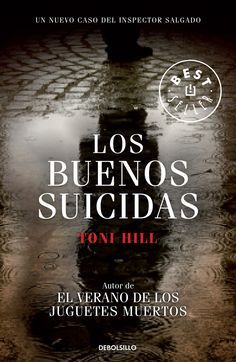 Los buenos suicidas (Inspector Salgado by Toni Hill - Books Search Engine Libros Online Pdf, Ebooks Pdf, Movie Posters, Director, Paper, Beauty, Books Online, Book Lists, Reading Books