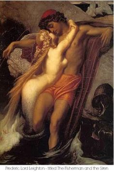 Mermaid Symbolism ~ Goddess of the Sea This beautiful painting by Frederic Lord Leighton suggests the evocative nature of the relationship between man and mermaid...