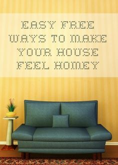 Homemaker Monday: Easy FREE Ways to Make Your House feel Homey