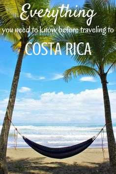 Everything you need to know before your trip to Costa Rica.