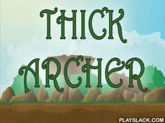Thick Archer  Android Game - playslack.com , aid the thick archer safeguard his palace from the assaults of disparate monsters. Shoot from the strong bow and ruin multitudes of intruders. In this Android game monsters are constantly ambushing  you. They are walking on the object. They are flying on planes and vertebrates. They want to catch and ruin your palace. Only the thick archer stands in their route. rise high structure and shower your foes with arrows. Aim, shoot, achieve gold and…