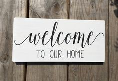 Welcome to our home, welcome sign, new home gift by OurRusticNest on Etsy https://www.etsy.com/listing/291480687/welcome-to-our-home-welcome-sign-new
