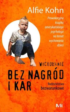 Wychowanie bez nagród i kar Alfie KOHN - 4421028321 - oficjalne archiwum Allegro Languages Online, Foreign Languages, Parenting Books, Kids And Parenting, Classroom Language, Learning, Hand Lettering, Relax, Printables