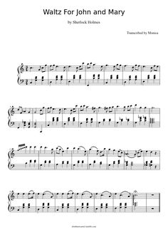 Waltz for John and Mary by Sherlock Holmes. You can learn it on piano. Also I am officially booked for tomorrow.