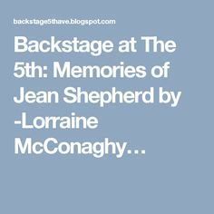 Backstage at The 5th: Memories of Jean Shepherd by -Lorraine McConaghy…