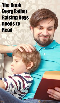 The Book Every Father Raising Boys needs to Read Natural Parenting, Good Parenting, Parenting Hacks, Raising Boys, Positive Behavior, Time Management Tips, Infant Activities, Toddler Preschool, Kids Learning