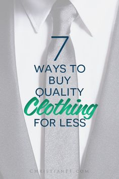7 ways to buy quality clothing for less...  http://christianpf.com/buy-quality-clothes-for-less/
