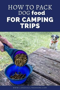 How to Pack Dog Food for Travel Camping Checklist, Camping Meals, Family Camping, Camping Hacks, Family Trips, Camping Humor, Camping Trailers, Camping Recipes, Hiking Dogs