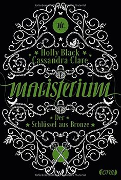 Magisterium 03 - Der Schlüssel aus Bronze von Cassandra Clare und Holly Black