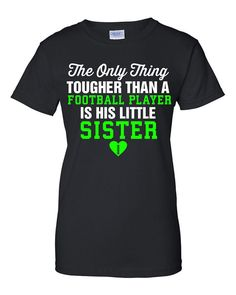 The Only Thing Tougher Than A Football Player Is His Little Sister T Shirt. Pee Wee Sister Tee. Available Football Mom, Grandma, Dad Hoodie